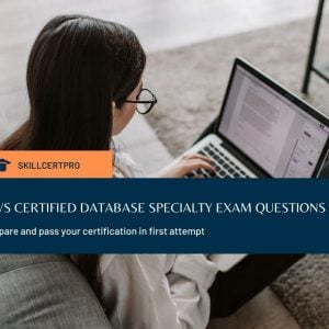 AWS Certified Database Specialty Practice Exam Set 2020