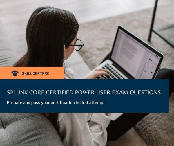 Splunk Core Certified Power User Exam Questions