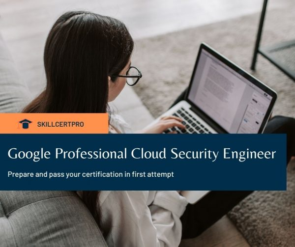 Google Professional Cloud Security Engineer Exam Questions 2021