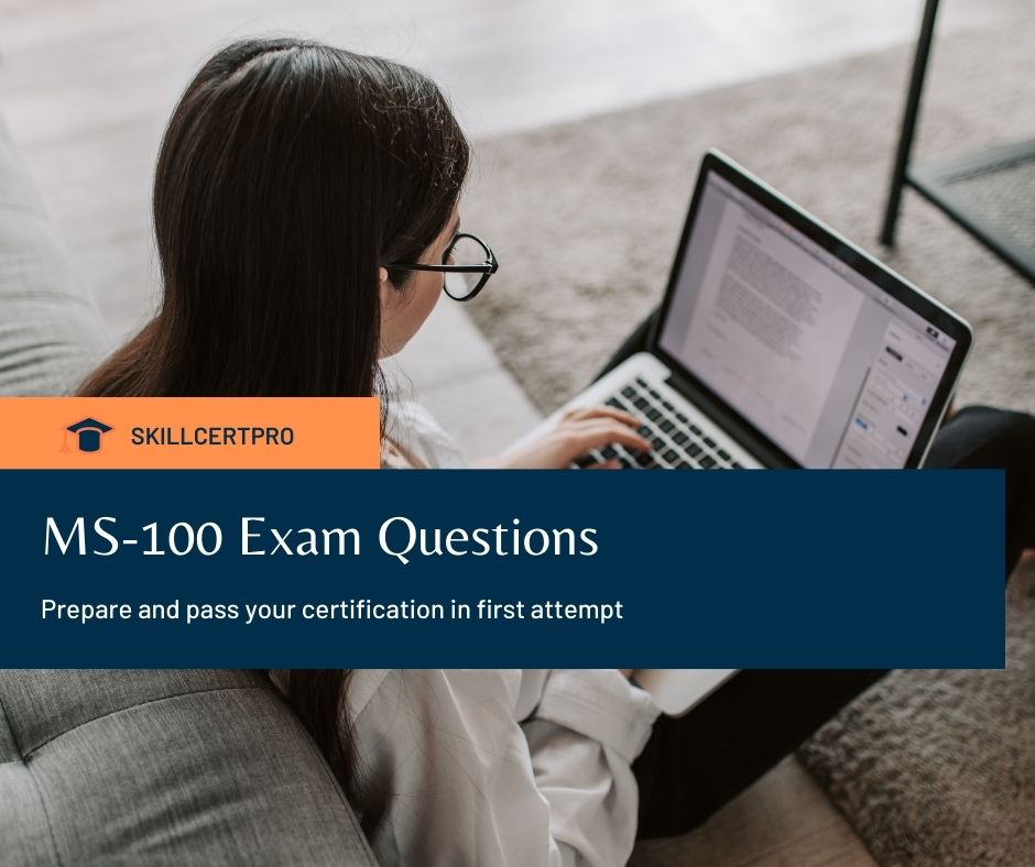 Microsoft MS-100 Exam Questions 2021