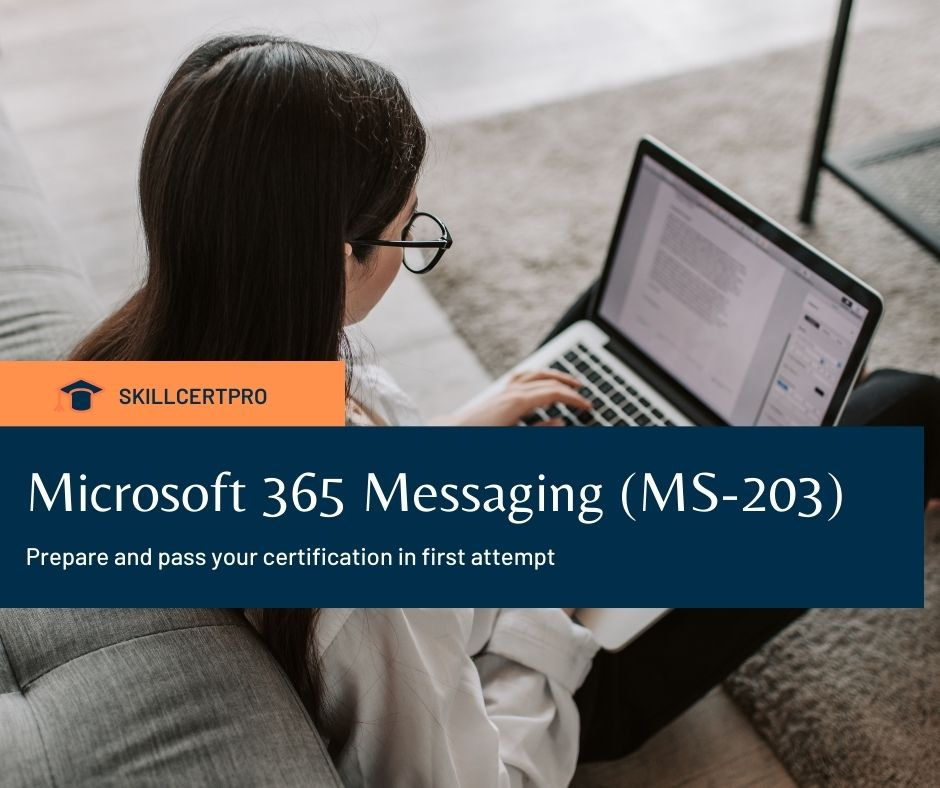 Microsoft 365 Messaging (MS-203) Exam Questions